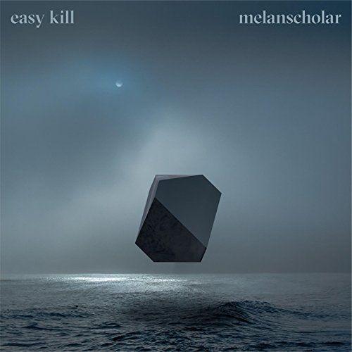 Easy Kill - Melanscholar (2017)