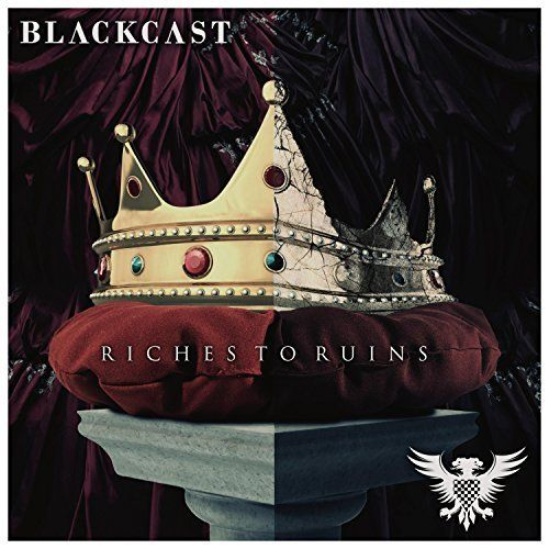 Blackcast - Riches to Ruins (2017)