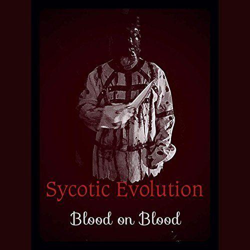 Sycotic Evolution - Blood on Blood (2017)