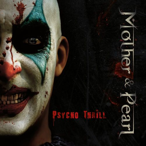 Mother & Pearl - Psycho Thrill (2017)