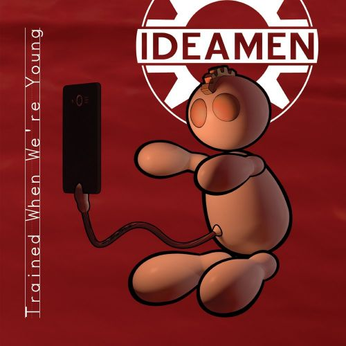Ideamen - Trained When We're Young (2017)