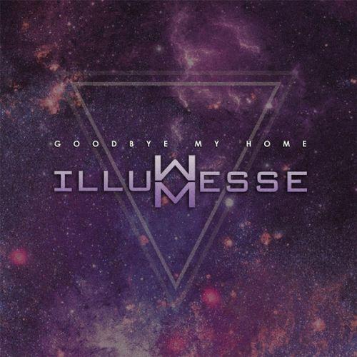Illumesse - Goodbye My Home (2017)