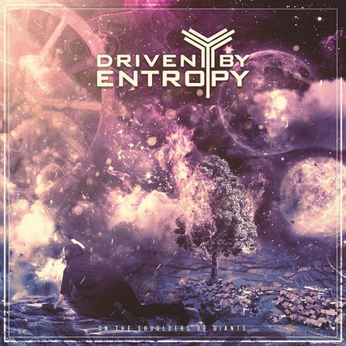 Driven By Entropy - On The Shoulders Of Giants (2017)