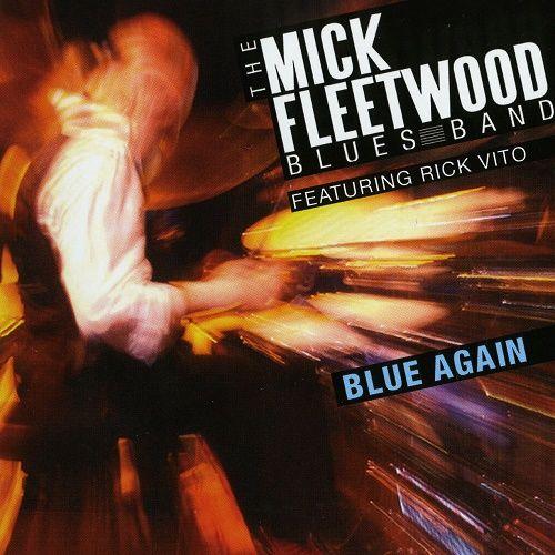 The Mick Fleetwood Blues Band feat. Rick Vito - Blue Again! (2009)