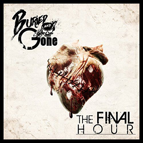 Buried And Gone - The Final Hour (2017)