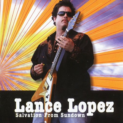 Lance Lopez - Salvation From Sundown (2010)