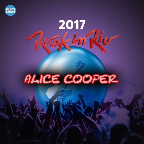 Alice Cooper - Rock In Rio (2017) (HD 1080p)