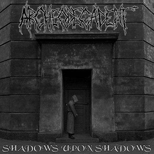 Archeodecadent - Shadows Upon Shadows (2017)