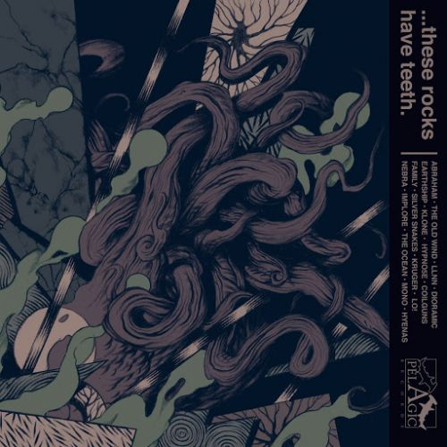 Various Artists - ...These Rocks Have Teeth (Pelagic Records Compilation, Pt. 2- Contemporary Metal) (2017)