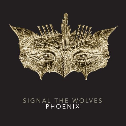 Signal The Wolves - Phoenix (2017)