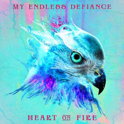 My Endless Defiance - Heart on Fire (2017)