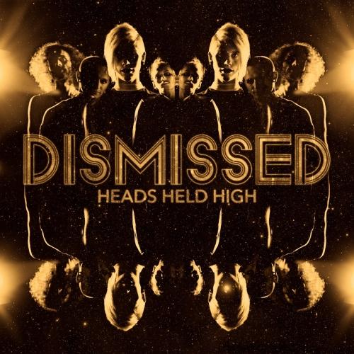 Dismissed - Heads Held High (2017)