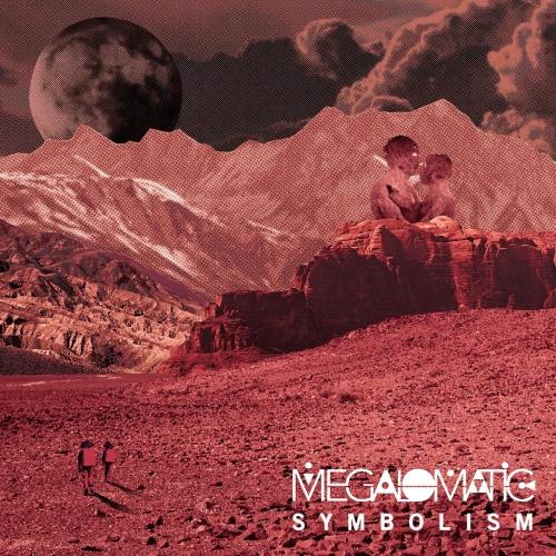 Megalomatic - Symbolism (EP) (2017)