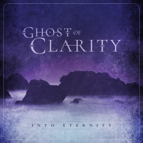 Ghost of Clarity - Into Eternity (EP) (2017)