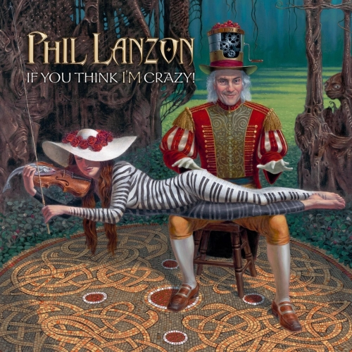 Phil Lanzon - If You Think I'm Crazy! (2017)