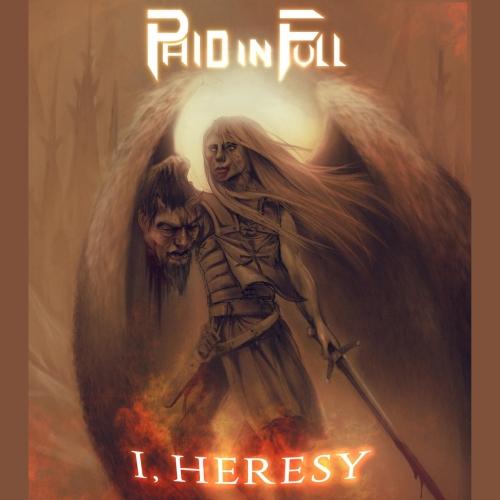 Paid In Full - I, Heresy (EP) (2017)