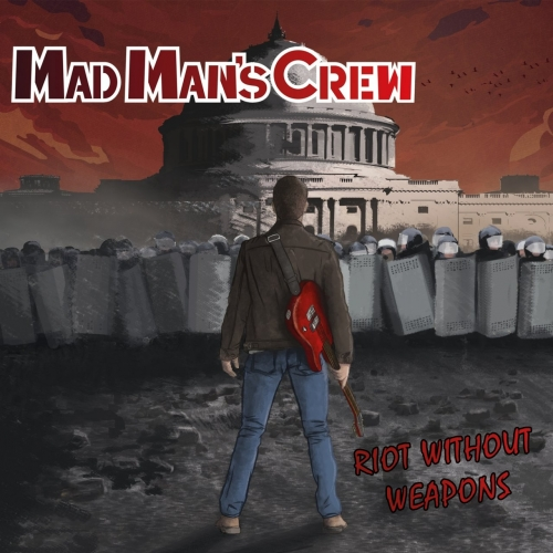 Mad Man's Crew - Riot Without Weapons (2017)