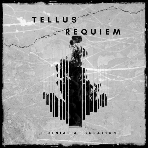 Tellus Requiem - Denial & Isolation (EP) (2017)