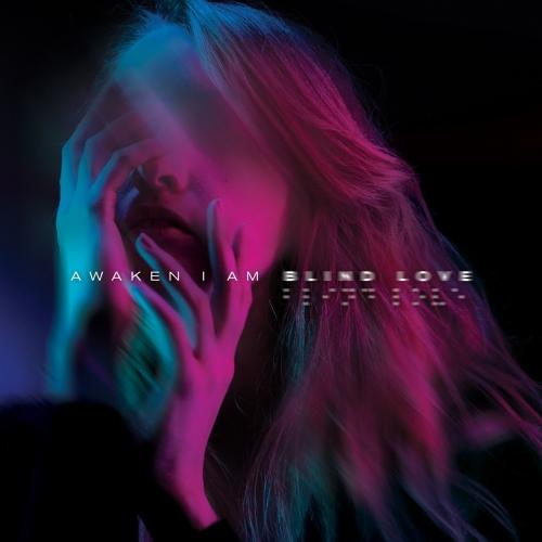 Awaken I Am - Blind Love (2017)