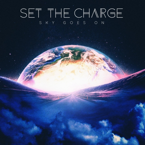 Set the Charge - Sky Goes On (2017)