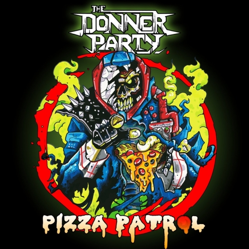 The Donner Party - Pizza Patrol (2017)
