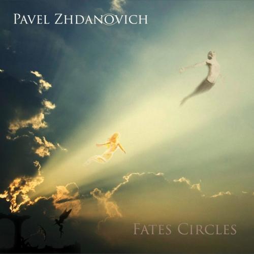 Pavel Zhdanovich - Fates Circles (2017)