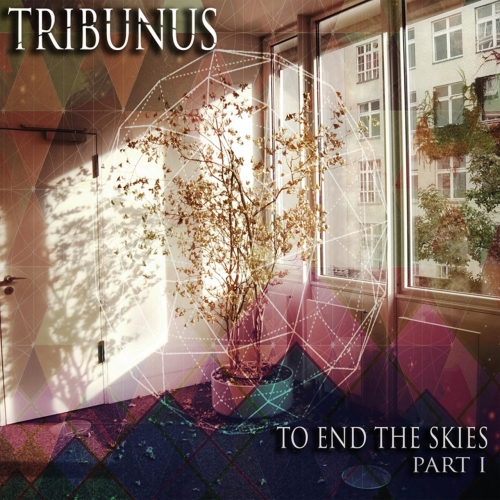 Tribunus - To End the Skies, Pt. 1 (EP) (2017)
