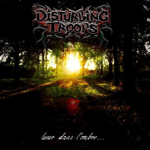 Disturbing Troops - Lueur dans l'ombre (EP) (2017)