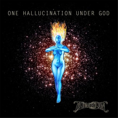 A Devil's Din - One Hallucination Under God (2017)