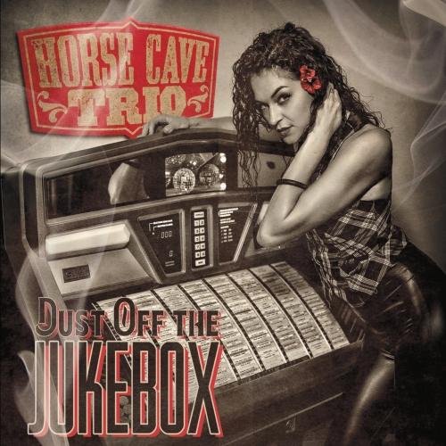Horse Cave Trio - Dust off the Jukebox (2017)