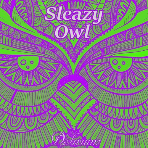 Sleazy Owl - Delirium (2017)