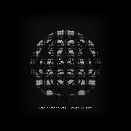 Chair Warriors - Dawn of Edo (EP) (2017)