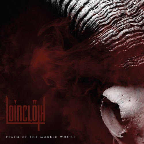 Loincloth - Psalm of the Morbid Whore (2017)