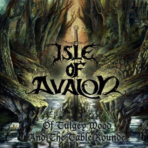 Isle of Avalon - Of Tulgey Wood and the Table Rounde (2017)