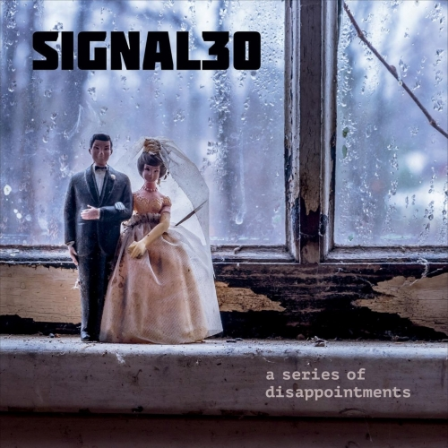 Signal 30 - A Series of Disappointments (2017)