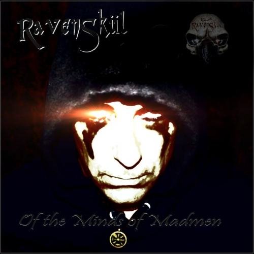 RavenSkül - Of the Minds of Madmen (2017)