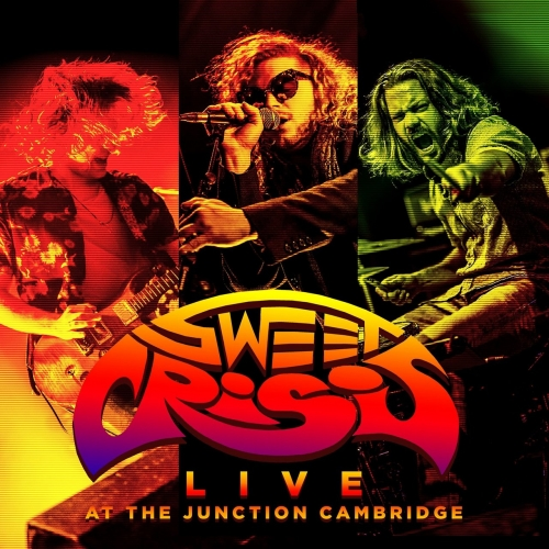 Sweet Crisis - Live At The Junction Cambridge (2017)