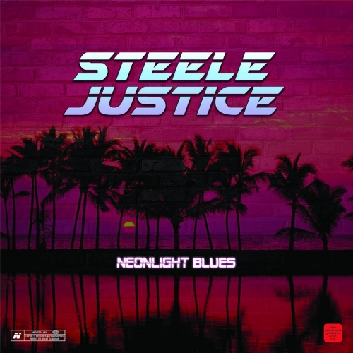 Steele Justice - Neonlight Blues (2017)