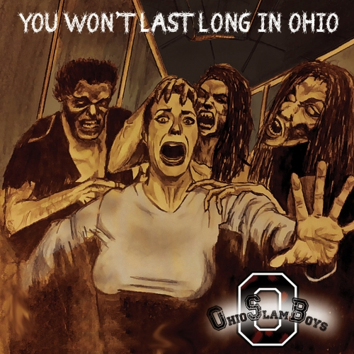 Ohio Slamboys - You Won't Last Long In Ohio (EP) (2017)