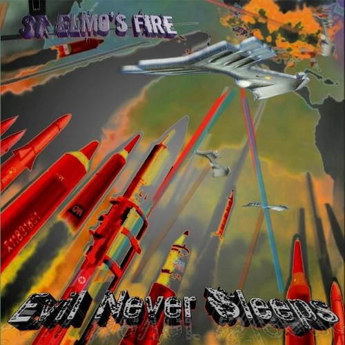 St. Elmo's Fire - Evil Never Sleeps (2017)