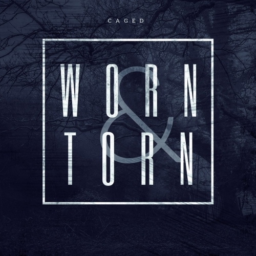 Worn & Torn - Caged (EP) (2017)
