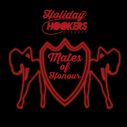 Holiday Hookers - Mates of Honour (EP) (2017)