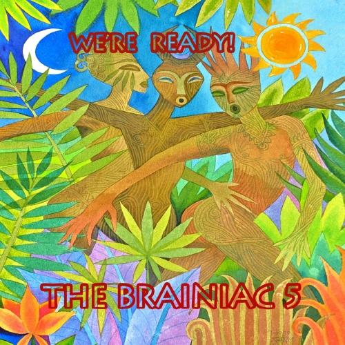 The Brainiac 5 - We're Ready! (2017)