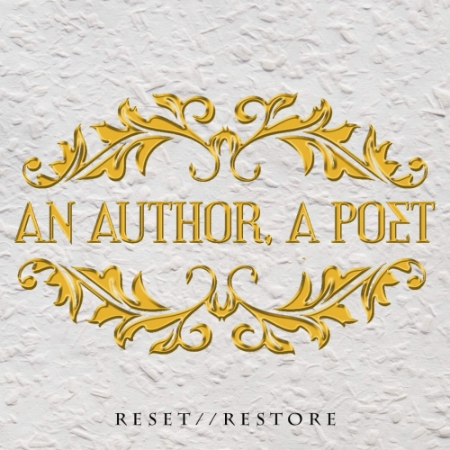 An Author & A Poet - Reset//Restore (2017)