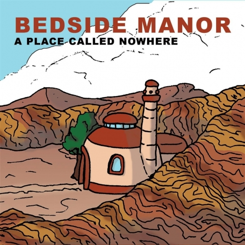 Bedside Manor - A Place Called Nowhere (2017)