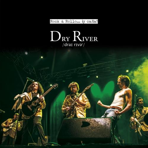 Dry River - Rock & Rollo... ¡Y Caña! (2017)