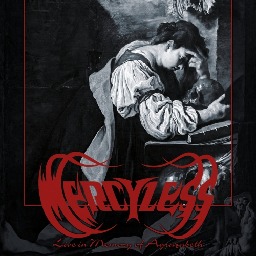 Mercyless - Live In Memory Of Agrazabeth (2017)