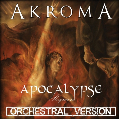 Akroma - Apocalypse (Orchestral Version) [Requiem] (2017)