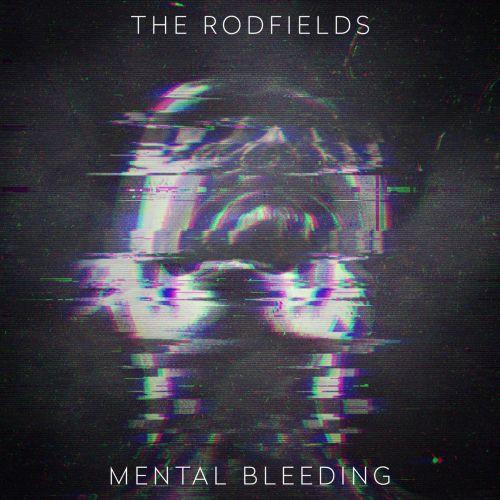 The Rodfields - Mental Bleeding (2017)
