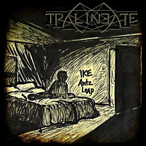 Tralineate - Ike Antz Leap (2017)